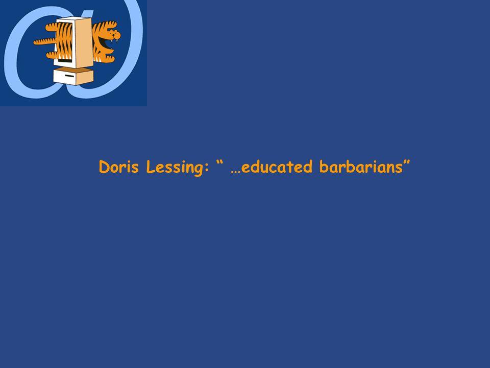 Doris Lessing: …educated barbarians