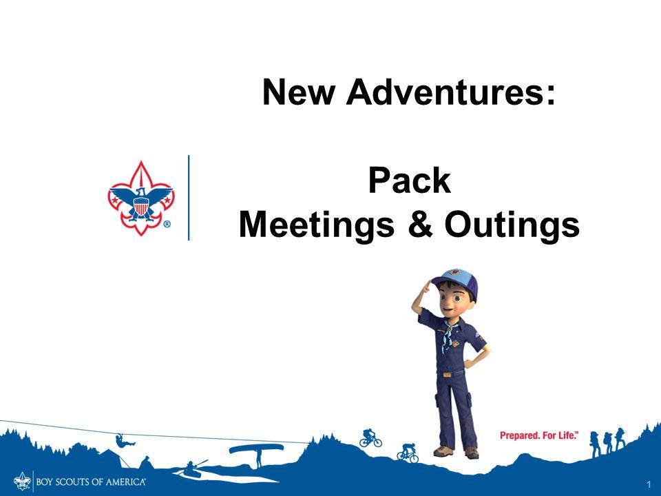 1 New Adventures: Pack Meetings & Outings