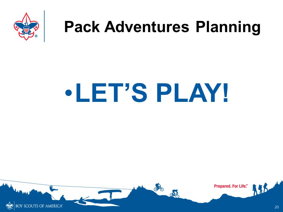 Pack Adventures Planning 20 LET'S PLAY!