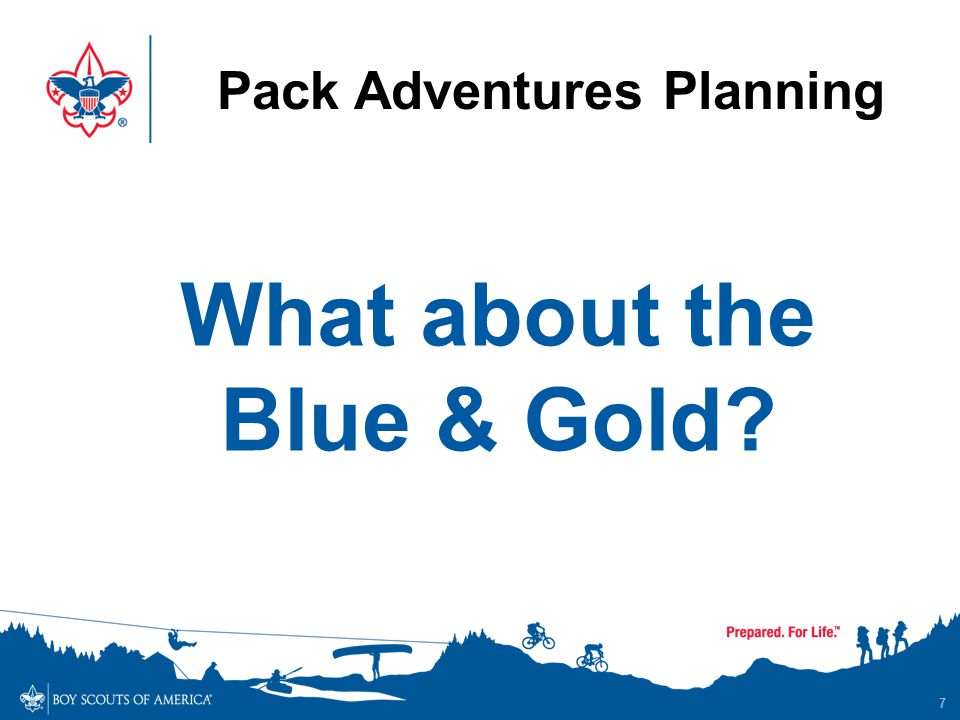 Pack Adventures Planning 7 What about the Blue & Gold?