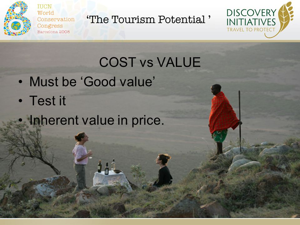 COST vs VALUE Must be 'Good value' Test it Inherent value in price.