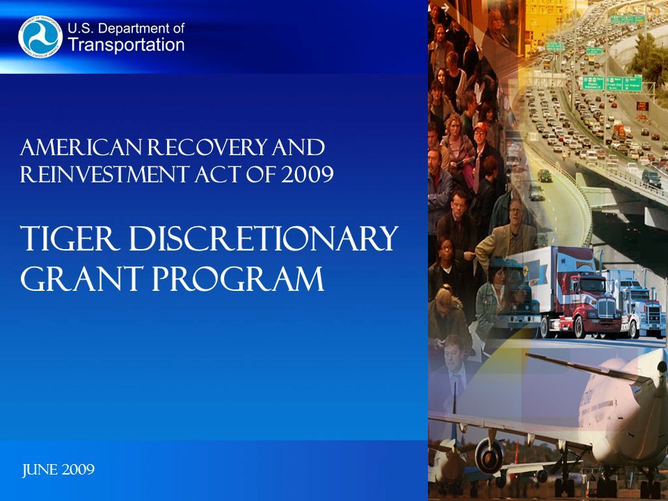 June 2009 American Recovery and Reinvestment Act of 2009 TIGER Discretionary Grant Program