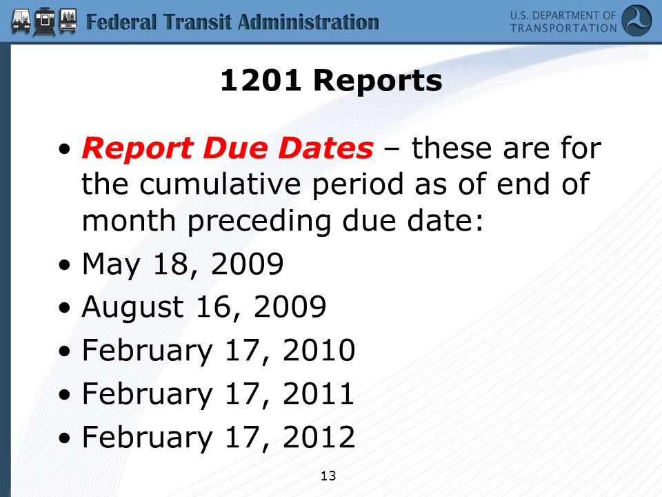 Reports Report Due Dates – these are for the cumulative period as of end of month preceding due date: May 18, 2009 August 16, 2009 February 17, 2010 February 17, 2011 February 17, 2012