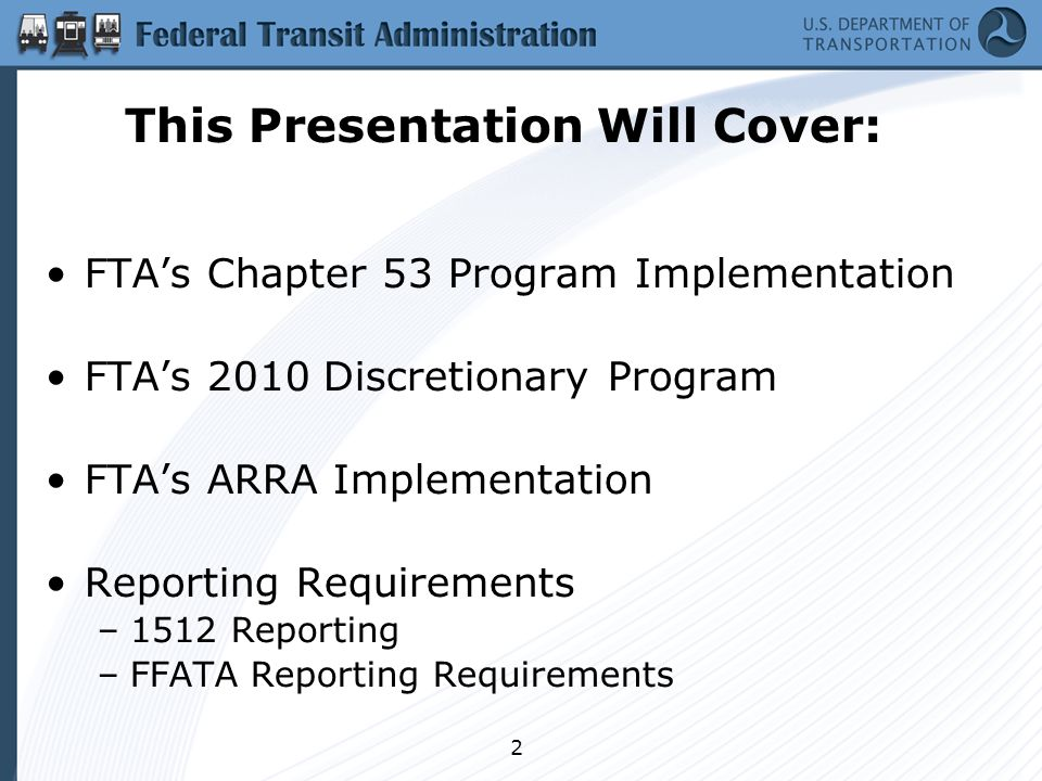 2 This Presentation Will Cover: FTA's Chapter 53 Program Implementation FTA's 2010 Discretionary Program FTA's ARRA Implementation Reporting Requireme