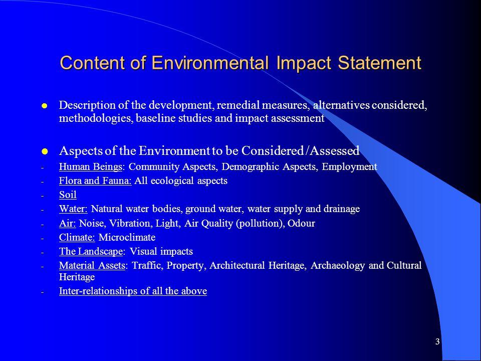 3 Content of Environmental Impact Statement l Description of the development, remedial measures, alternatives considered, methodologies, baseline stud