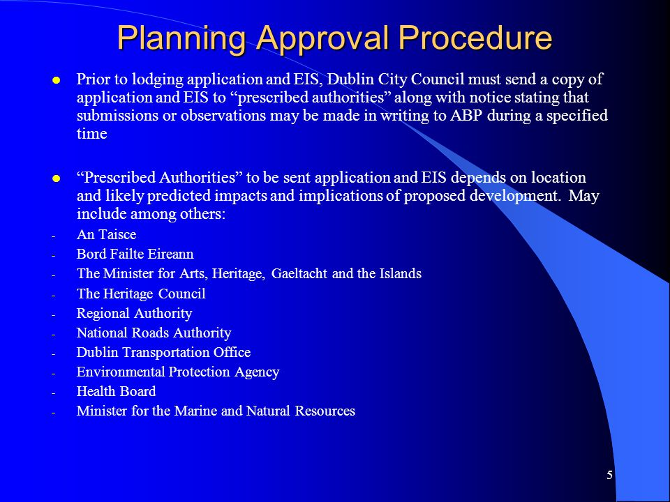 """5 Planning Approval Procedure l Prior to lodging application and EIS, Dublin City Council must send a copy of application and EIS to """"prescribed autho"""