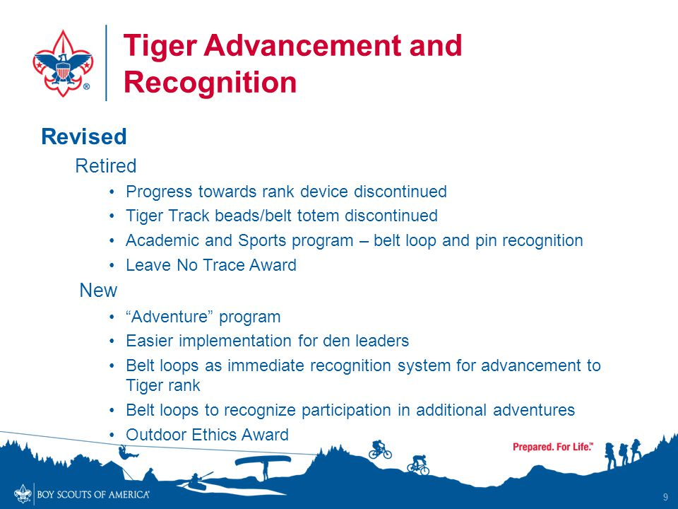 Tiger Advancement and Recognition Revised Retired Progress towards rank device discontinued Tiger Track beads/belt totem discontinued Academic and Spo