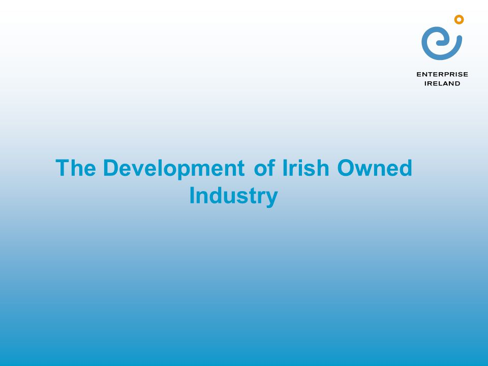 The Development of Irish Owned Industry