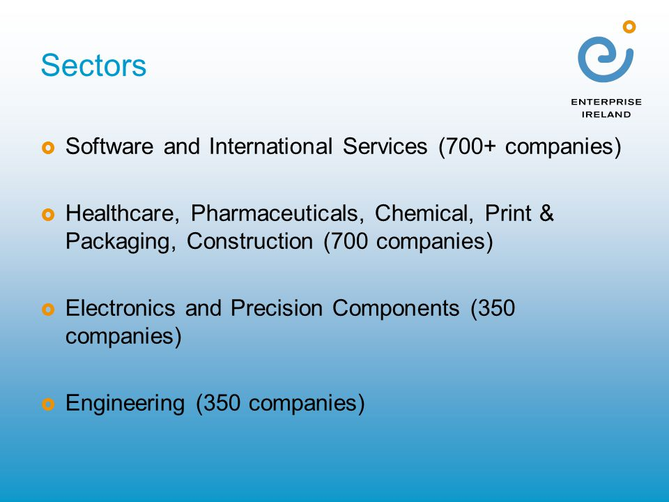 Sectors  Software and International Services (700+ companies)  Healthcare, Pharmaceuticals, Chemical, Print & Packaging, Construction (700 companies)  Electronics and Precision Components (350 companies)  Engineering (350 companies)