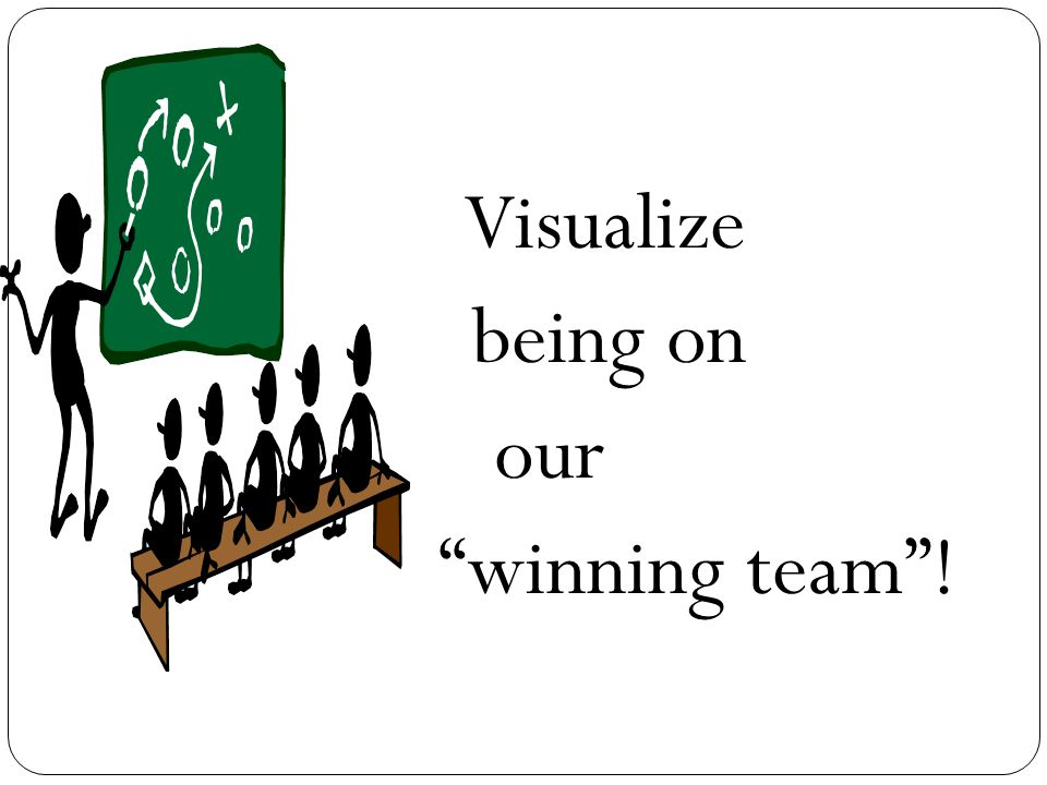 Visualize being on our winning team !