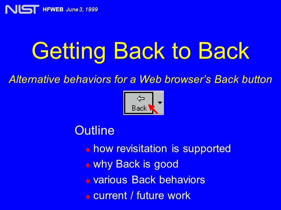 Beyond the Back Button HFWEB June 3, 1999 For further information...