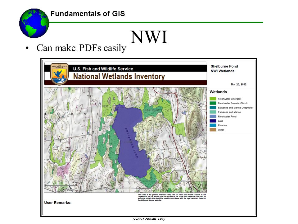 Fundamentals of GIS ©2009 Austin Troy NWI Can make PDFs easily