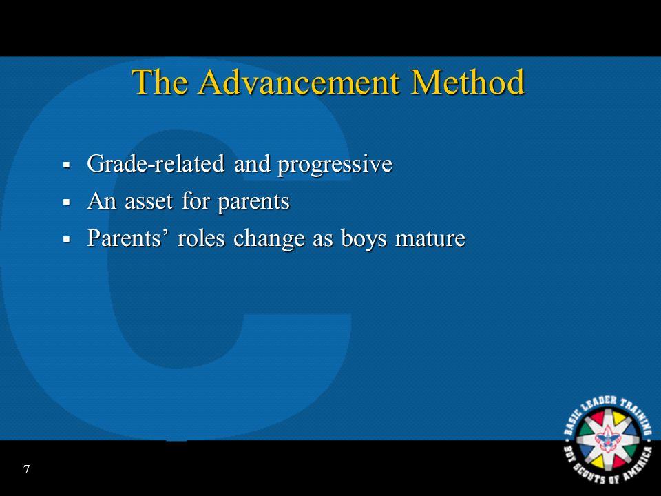 7 The Advancement Method  Grade-related and progressive  An asset for parents  Parents' roles change as boys mature
