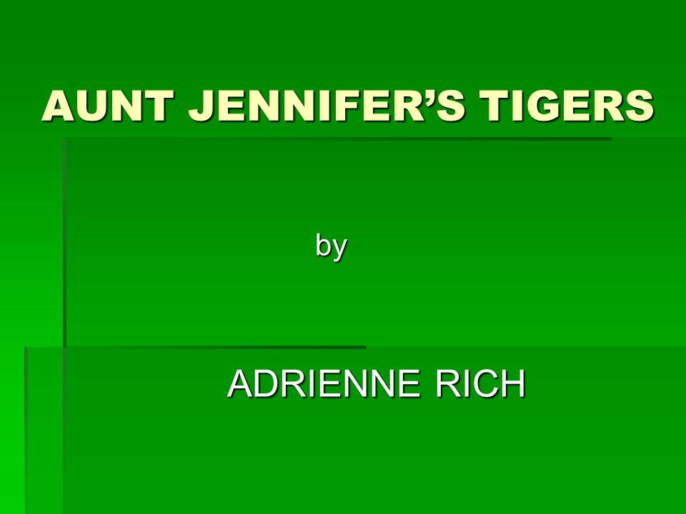 AUNT JENNIFER'S TIGERS by A ADRIENNE RICH