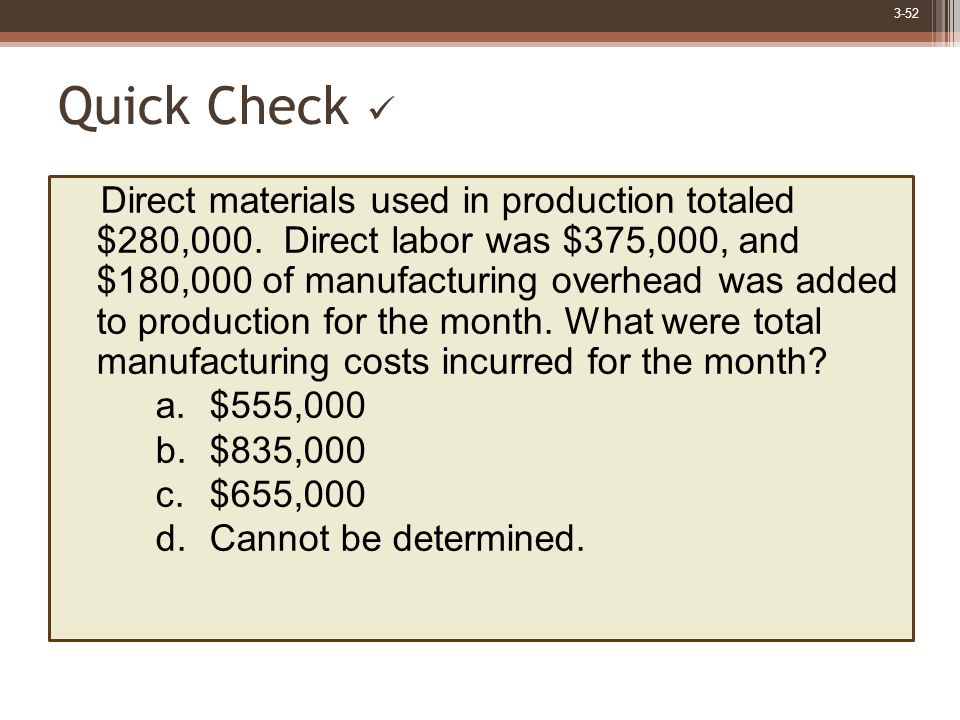 3-52 Quick Check Direct materials used in production totaled $280,000.