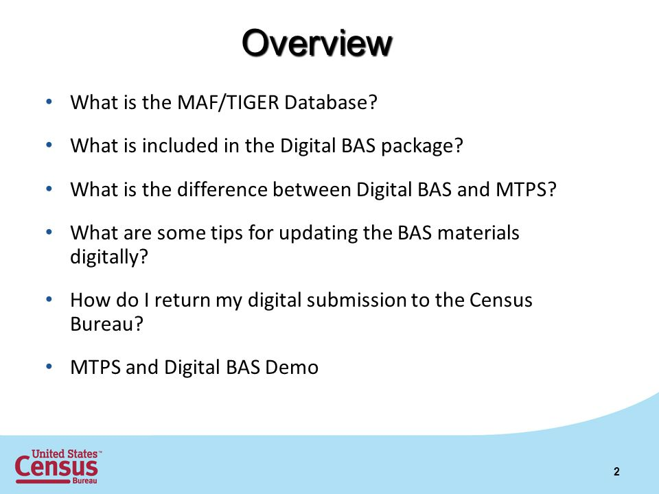 Overview What is the MAF/TIGER Database. What is included in the Digital BAS package.