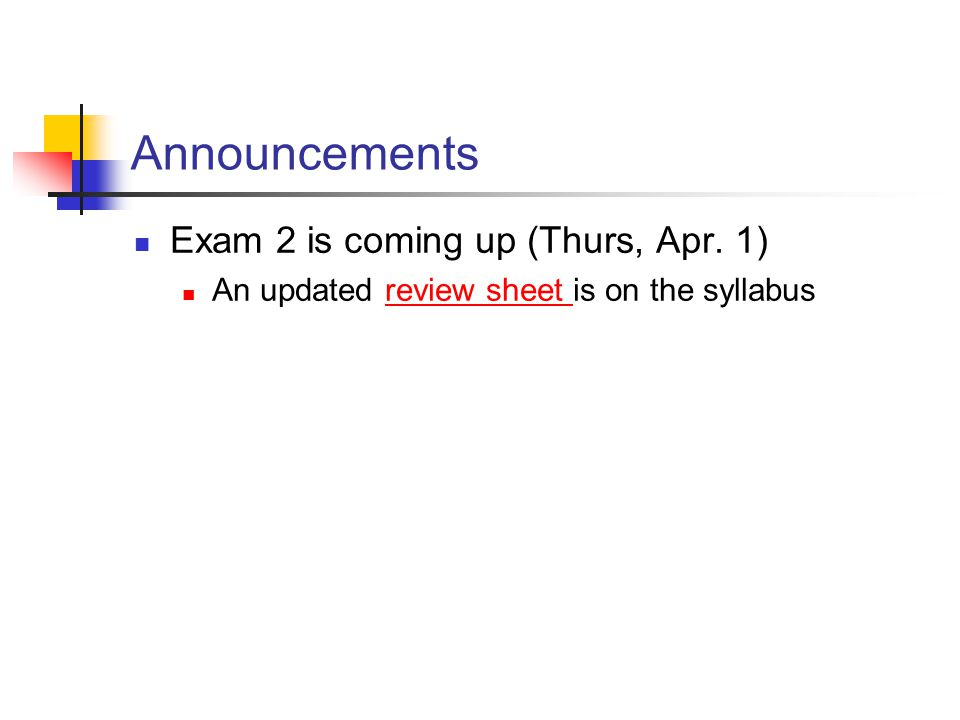 Announcements Exam 2 is coming up (Thurs, Apr.