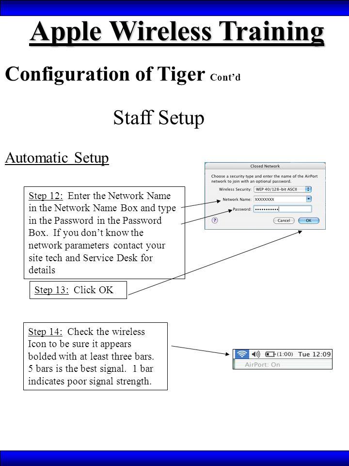 Apple Wireless Training Configuration of Tiger Cont'd Staff Setup Automatic Setup Step 15.