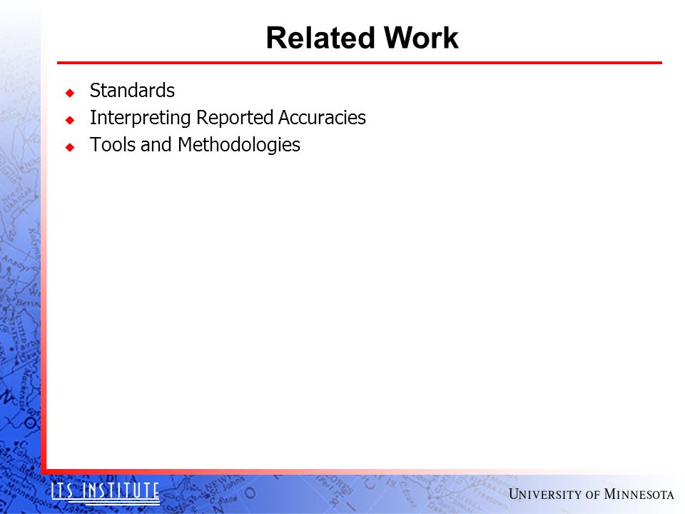 Related Work u Standards u Interpreting Reported Accuracies u Tools and Methodologies