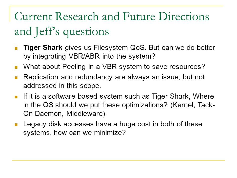 Current Research and Future Directions and Jeff's questions Tiger Shark gives us Filesystem QoS.