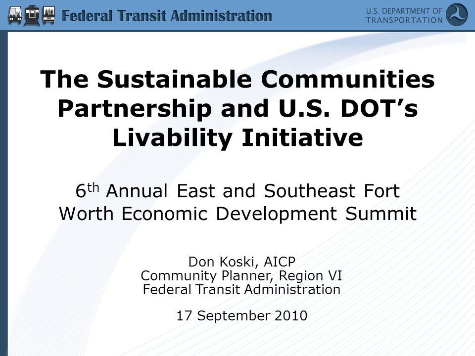 Previous FTA Livability Resources 1999 2006 http://safety.fhwa.dot.gov/ped_bike/ docs/livable.pdf http://www.fta.dot.gov/documents /TOD_Lessons_Learned_12_21.pdf