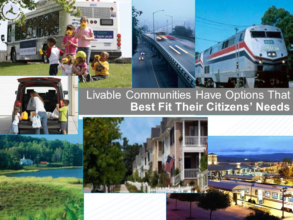 Livable Communities Have Options That Best Fit Their Citizens' Needs