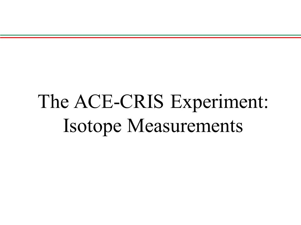 The ACE-CRIS Experiment: Isotope Measurements