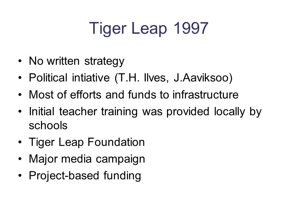Tiger Leap 1997 No written strategy Political intiative (T.H.