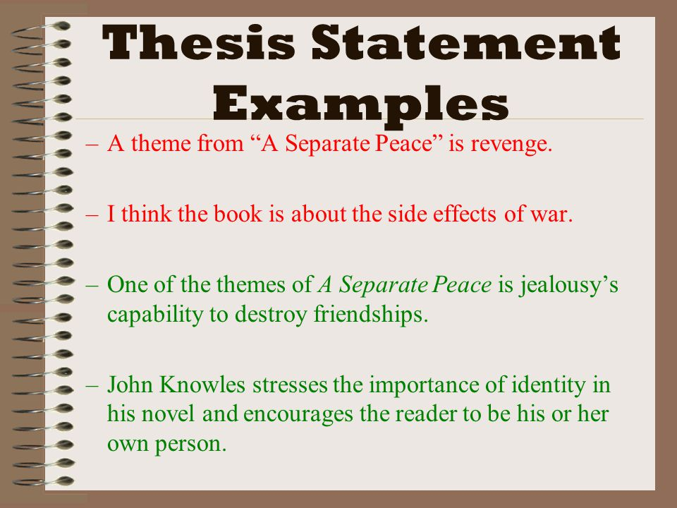 Thesis Statements (yay!) Definition:  A single declarative sentence that expresses what you want your readers to understand; the controlling idea of your essay and road map for your paper  Directly answers the prompt  Makes a claim that others could refute  Last sentence of your introduction (for now…)