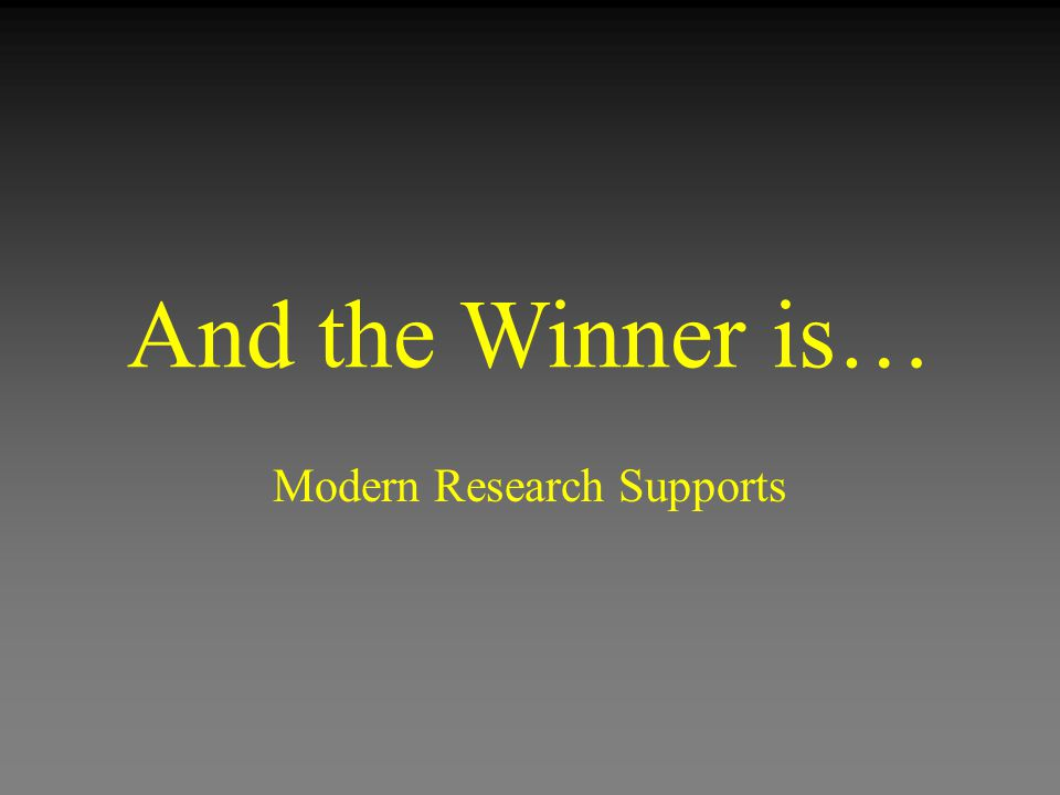 And the Winner is… Modern Research Supports