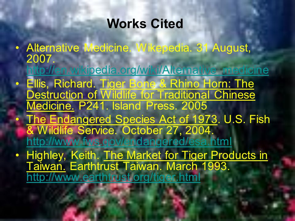 Works Cited Alternative Medicine. Wikepedia. 31 August, 2007.