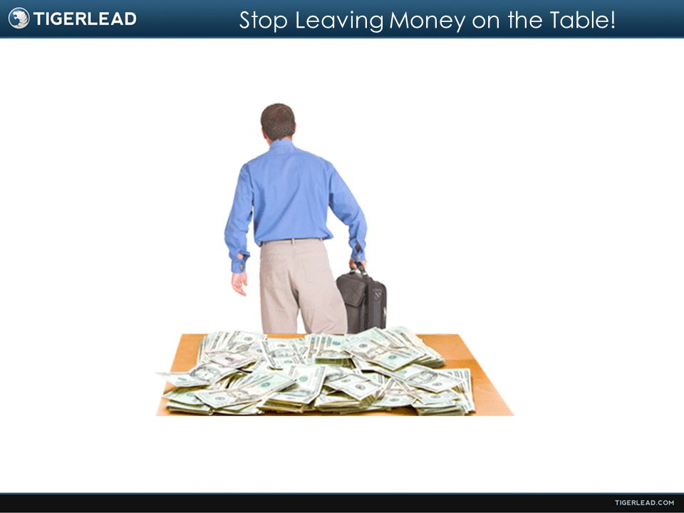 Stop Leaving Money on the Table!