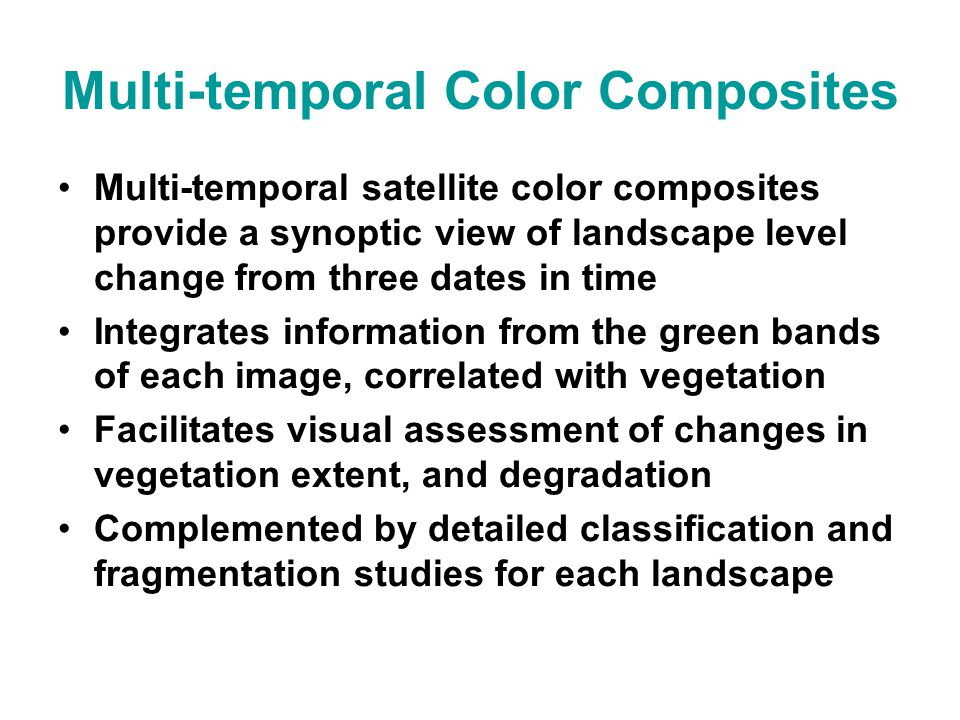 Methods - Interpreting multi-temporal color composites Grey/Black – Stable forest White – Stable open areas Red/Yellow – Clearings Green/Blue – Regrowth