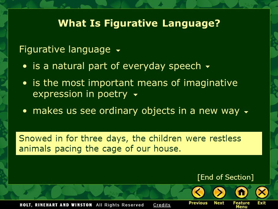 Figurative language is a natural part of everyday speech is the most important means of imaginative expression in poetry makes us see ordinary objects