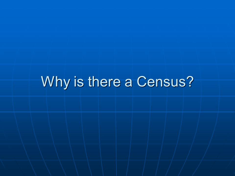 Why is there a Census