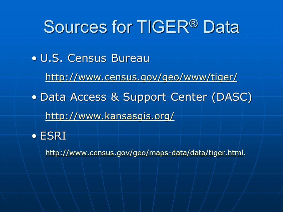Sources for TIGER ® Data U.S. Census BureauU.S.