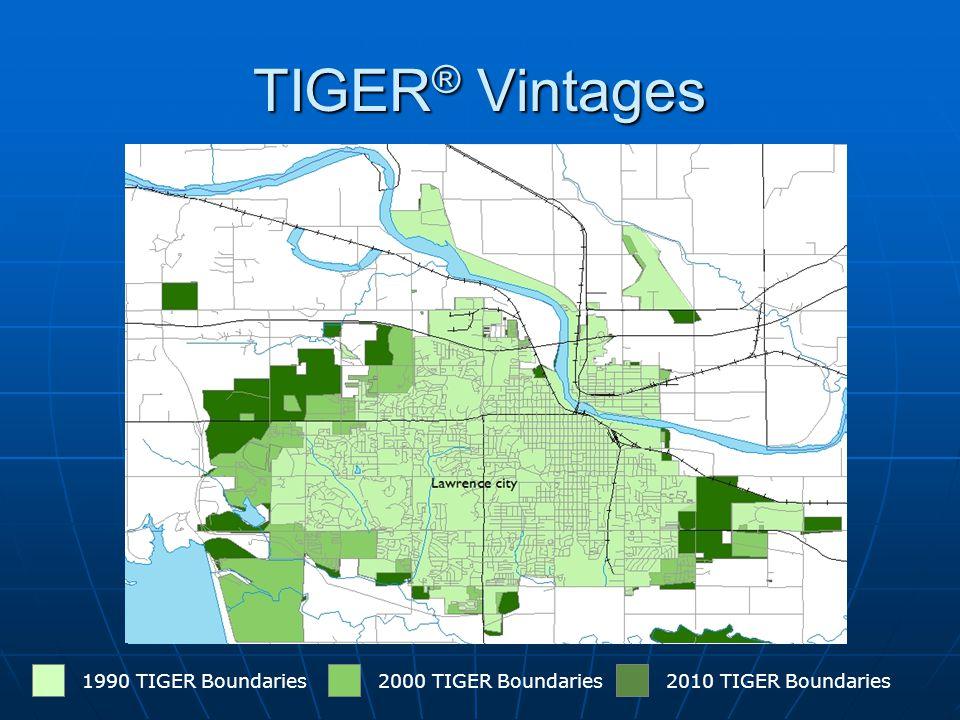 TIGER ® Vintages 1990 TIGER Boundaries2000 TIGER Boundaries2010 TIGER Boundaries