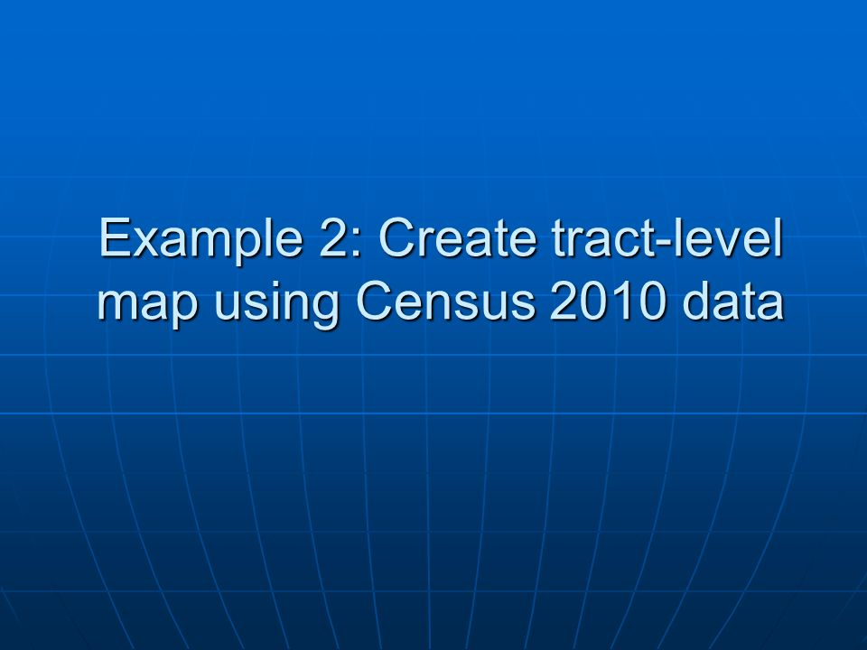 Example 2: Create tract-level map using Census 2010 data