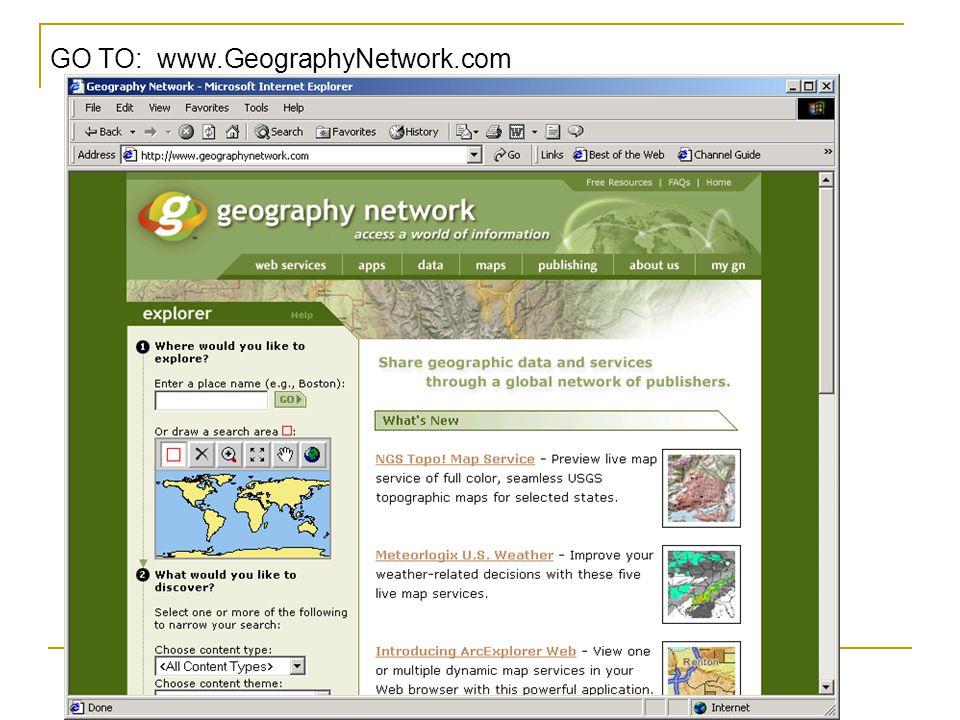 GO TO: www.GeographyNetwork.com
