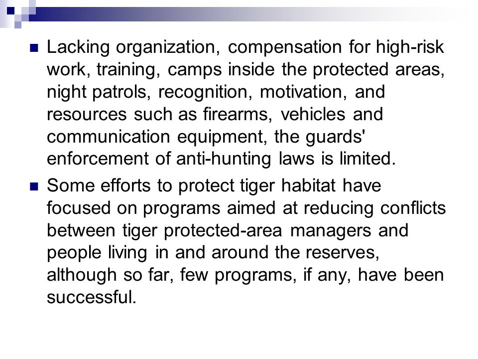 Lacking organization, compensation for high-risk work, training, camps inside the protected areas, night patrols, recognition, motivation, and resourc