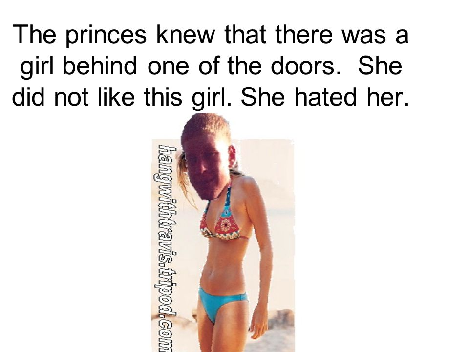 The princes knew that there was a girl behind one of the doors.