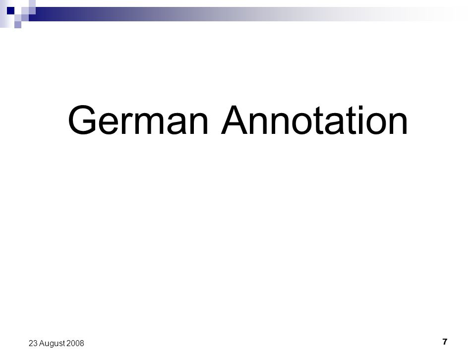 8 23 August 2008 German sentence: flat annotation