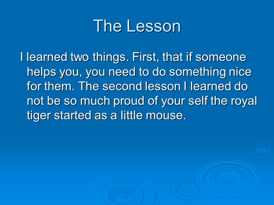 The Lesson I learned two things.