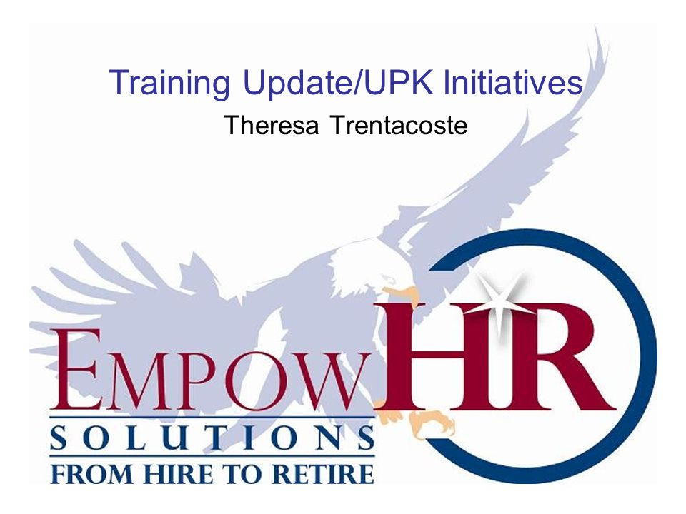 Training Update/UPK Initiatives Theresa Trentacoste