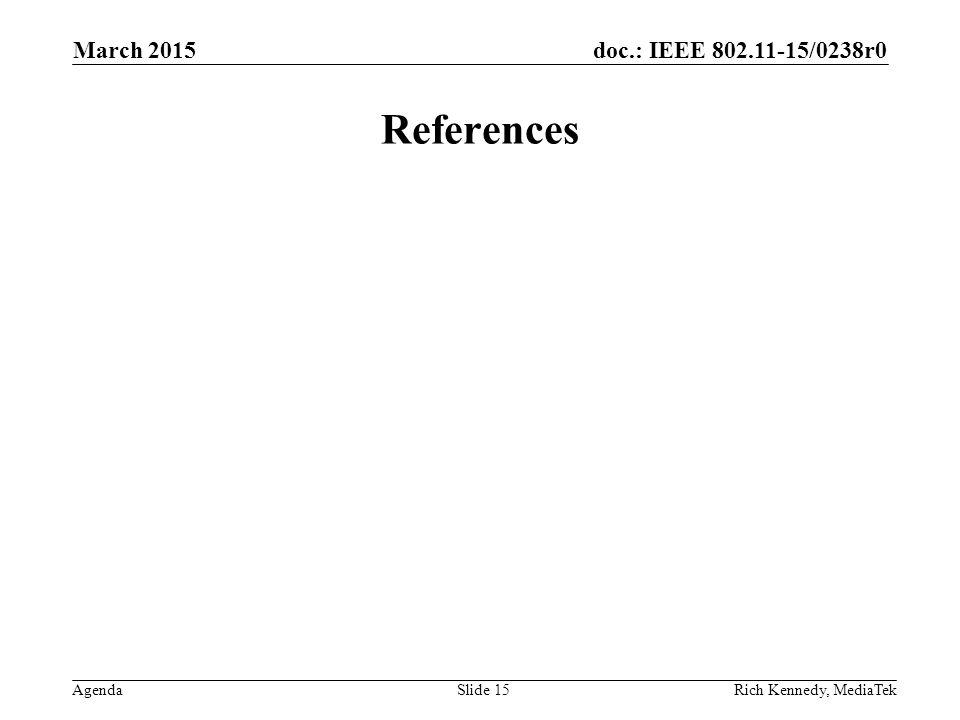 doc.: IEEE 802.11-15/0238r0 Agenda References March 2015 Slide 15Rich Kennedy, MediaTek