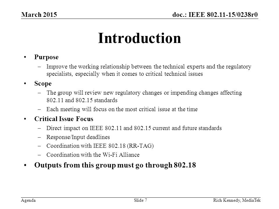 doc.: IEEE 802.11-15/0238r0 Agenda Introduction Purpose –Improve the working relationship between the technical experts and the regulatory specialists