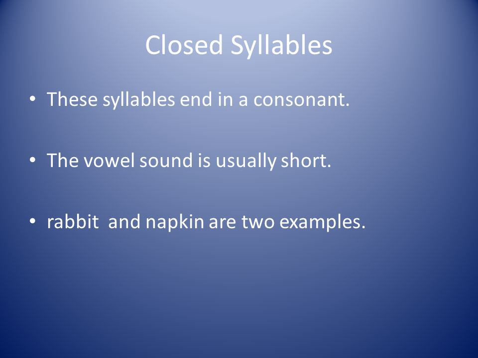 There are six basic syllable patterns. Today we're going to review two.