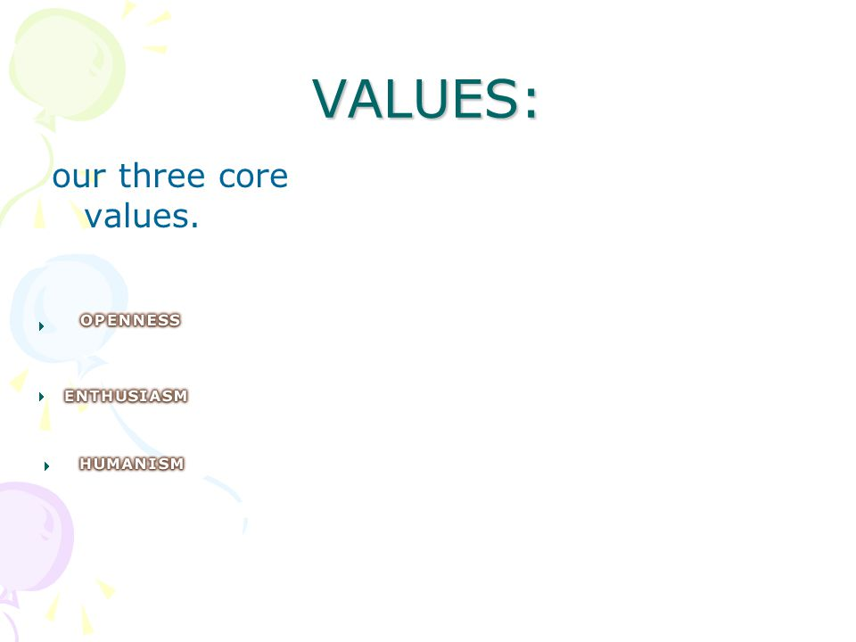 VALUES: our three core values.