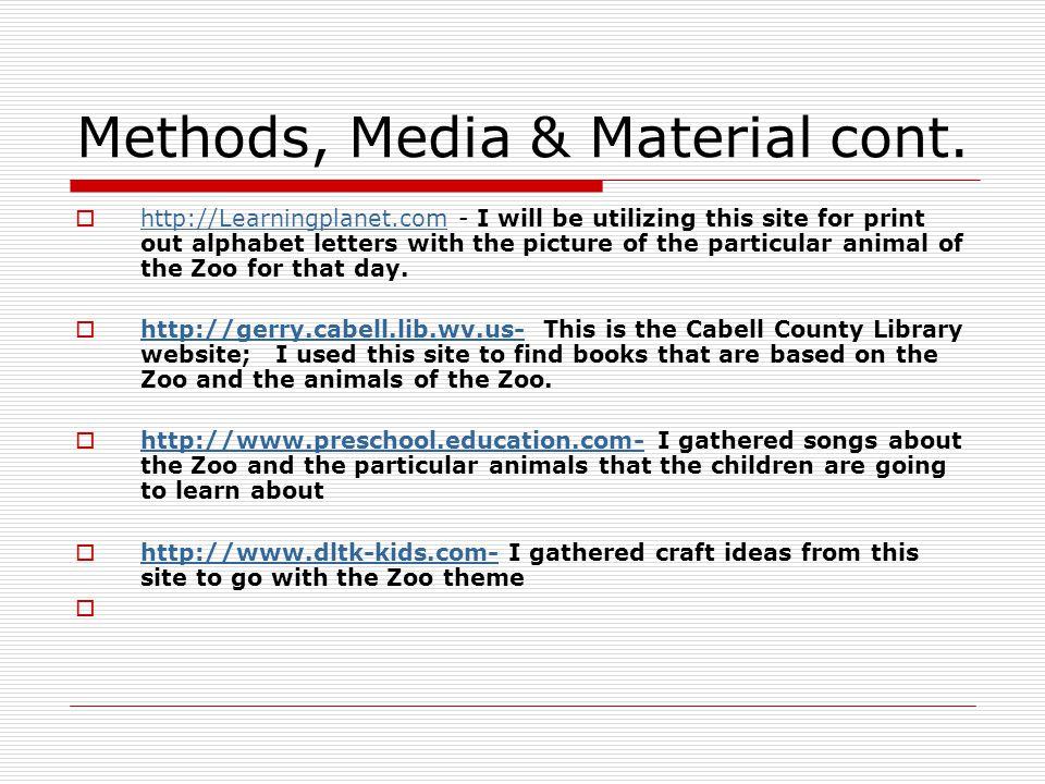 Methods, Media & Material cont.