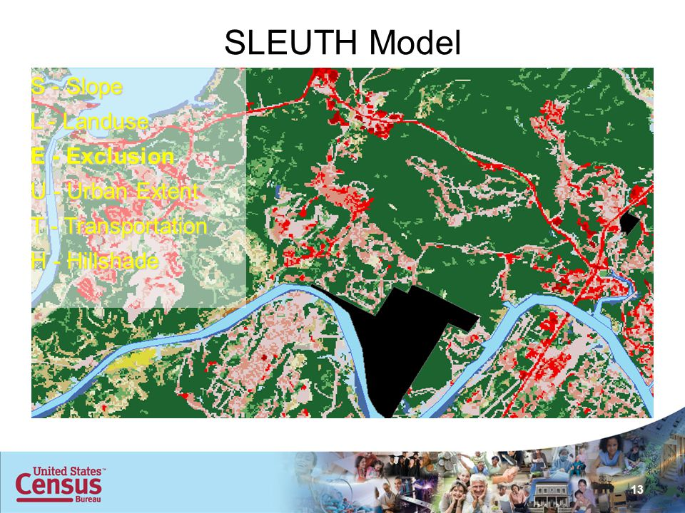 13 SLEUTH Model S - Slope L - Landuse E - Exclusion U - Urban Extent T - Transportation H - Hillshade